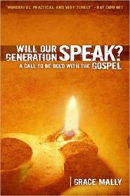 Will Our Generation Speak? Grace and Truth Books