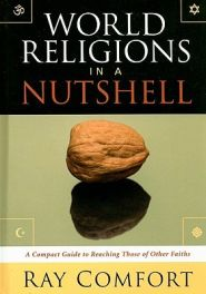 World Religions in a Nutshell Grace and Truth Books