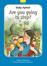 Are You Going to Stop? The True Story of Gladys Aylward Grace and Truth Books