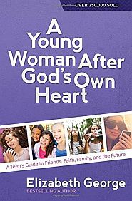 A Young Woman After God's Own Heart Grace and Truth Books