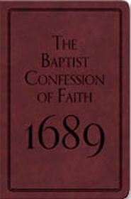 The Baptist Confession of Faith of 1689 Grace and Truth Books