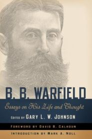 B. B. Warfield Grace and Truth Books