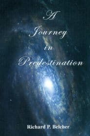 A Journey in Predestination Grace and Truth Books