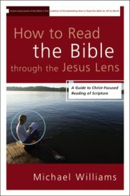 How to Read the Bible Through the Jesus Lens Grace and Truth Books