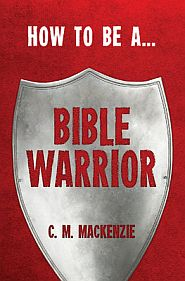 How to be a Bible Warrior Grace and Truth Books