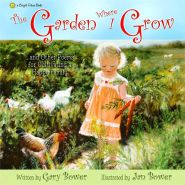 The Garden Where I Grow Grace and Truth Books