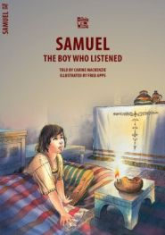 Samuel the Boy Who Listened Grace and Truth Books