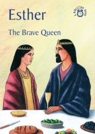 Esther The Brave Queen Grace and Truth Books
