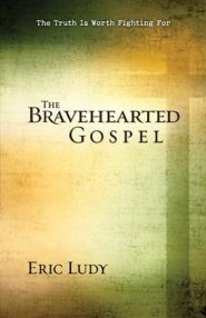 The Bravehearted Gospel Grace and Truth Books