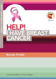 Help! I Have Breast Cancer Grace and Truth Books