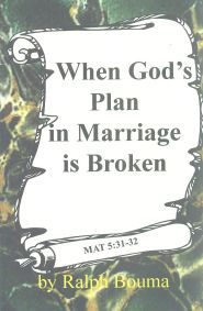 When God's Plan in Marriage is Broken Grace and Truth Books
