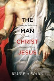 The Man Christ Jesus Grace and Truth Books