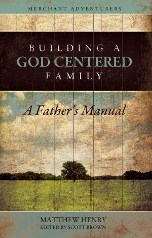 Building a God-Centered Family book cover