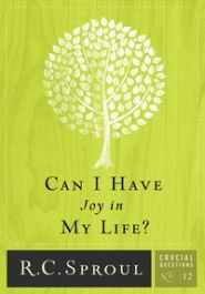 Can I Have Joy in My Life? Crucial Questions #12 Grace and Truth Books