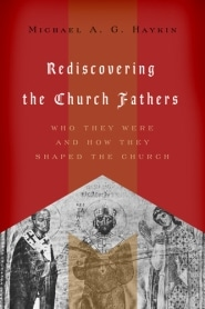 Rediscovering the Church Fathers Grace and Truth Books