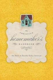 The Christian Homemaker's Handbook Grace and Truth Books