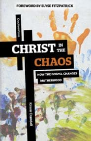 Christ in the Chaos Grace and Truth Books
