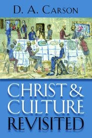 Christ and Culture Revisited Grace and Truth Books