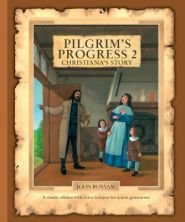 Pilgrim's Progress 2: Christiana's Story Grace and Truth Books
