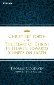 Christ Set Forth and The Heart of Christ in Heaven Towards Sinners on Earth Grace and Truth Books
