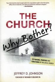 The Church: Why Bother? Grace and Truth Books