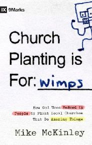 Church Planting is for Wimps Grace and Truth Books