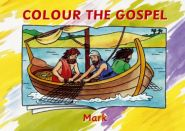 Colour the Gospel Mark Grace and Truth Books