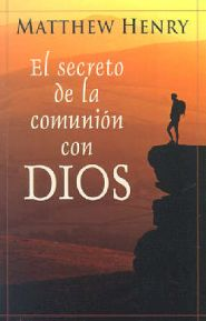 El Secreto de la Comunion con Dios Grace and Truth Books