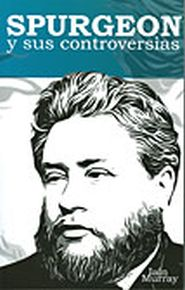 Spurgeon y sus Controversias Grace and Truth Books