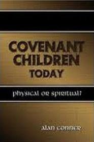 Covenant Children Today Grace and Truth Books