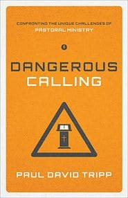 Dangerous Calling Grace and Truth Books