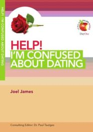 Help! I'm Confused About Dating Grace and Truth Books