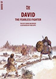David the Fearless Fighter Grace and Truth Books