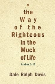 The Way of the Righteous in the Muck of Life Grace and Truth Books