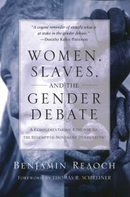 Women, Slaves, and the Gender Debate Grace and Truth Books
