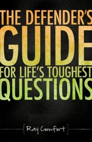 The Defender's Guide for Life's Toughest Questions Grace and Truth Books