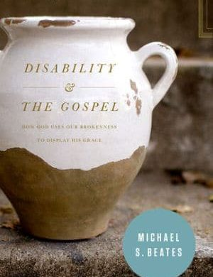Disability and the Gospel Grace and Truth Books