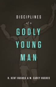 Disciplines of a Godly Young Man Grace and Truth Books