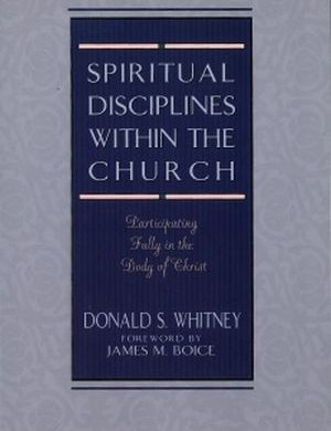 Spiritual Disciplines Within the Church Grace and Truth Books