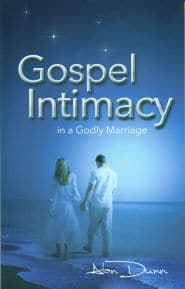 Gospel Intimacy in a Godly Marriage Grace and Truth Books