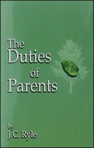 The Duties of Parents Grace and Truth Books