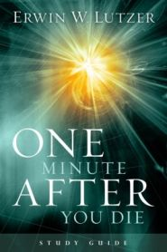 One Minute After You Die Study Guide Grae and Truth Books