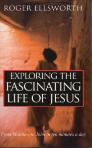 Exploring the Fascinating Life of Jesus Grace and Truth Books