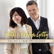 Facing a Task Unfinished (Keith & Kristyn Getty)