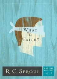 What is Faith? Crucial Questions #8 Grace and Truth Books