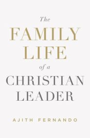 The Family Life of a Christian Leader Grace and Truth Books