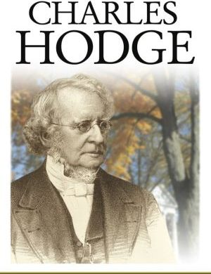 Charles Hodge Grace and Truth Books