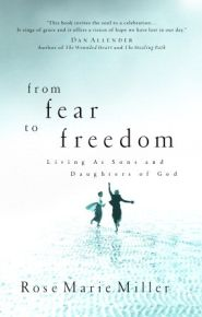 From Fear to Freedom Grace and Truth Books