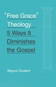 """""""Free Grace"""" Theology Grace and Truth Books"""