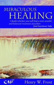 Miraculous Healing Grace and Truth Books
